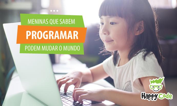 Meninas que sabem programar podem mudar o mundo