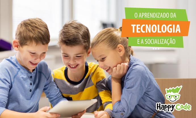 Como aliar o uso e aprendizado da tecnologia com socialização.
