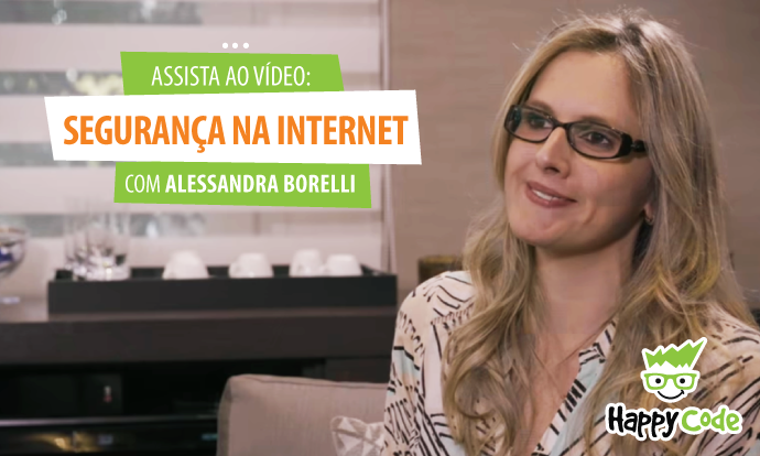 Segurança na internet: Blog AMAR entrevista Alessandra Borelli