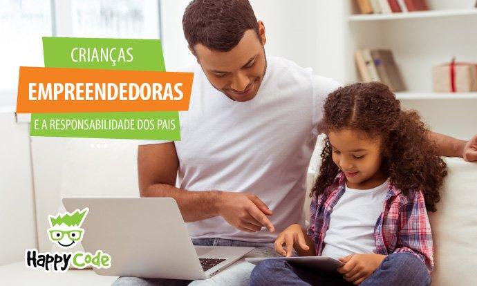 Crianças empreendedoras e a responsabilidade dos pais