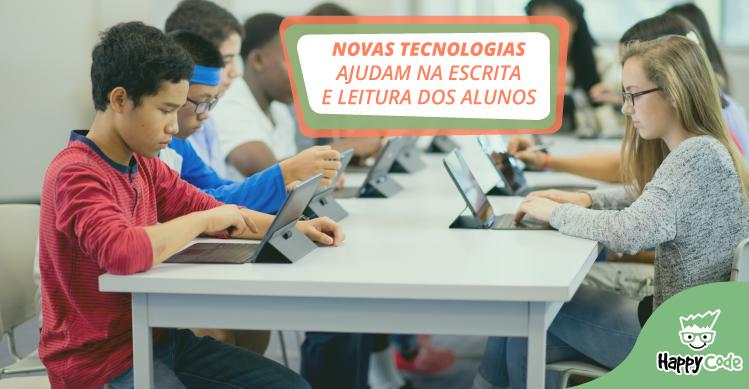 Novas tecnologias ajudam na escrita e leitura dos alunos