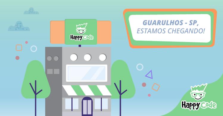 Happy Code continua em expansão e chega em breve a Guarulhos, com os melhores cursos de tecnologia e inovação